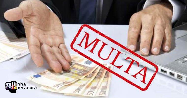 Anatel só recolhe 25% do valor das multas aplicadas às operadoras