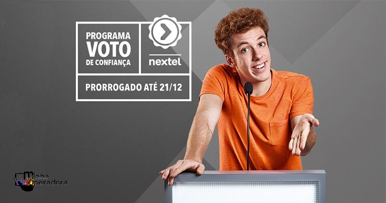 """Nextel prorroga campanha """"Voto de Confiança"""" pela terceira vez"""