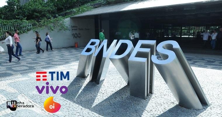 TIM, Vivo e Oi estão entre as 50 mais tomadoras de recursos do BNDES
