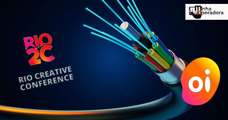 Oi fornece conexão por fibra ótica para o evento Rio2C