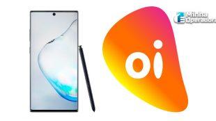 Oi lança Galaxy Note 10 e Galaxy Note 10+ com desconto de R$ 1.500