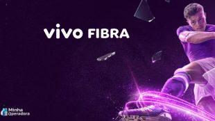 Vivo Fibra chega em nova cidade do Nordeste