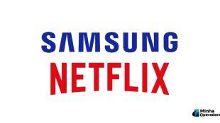 Netflix e Samsung fecham parceria de conteúdo exclusivo