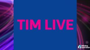 TIM Live vai ganhar expansão via rede neutra