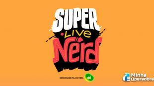 Oi oferta conectividade para a #SuperLiveNerd
