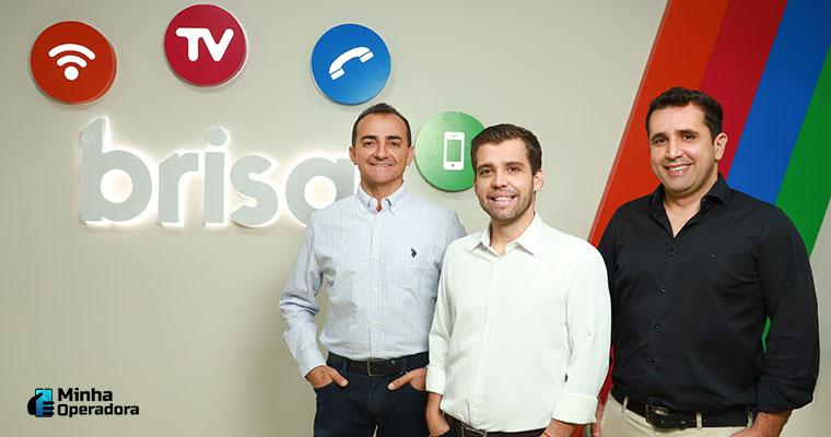 Imagem: Roberto Nogueira (CEO da Brisanet), Jordão Estevam (Sócio e diretor comercial) e João Paulo Estevam (Sócio e diretor).