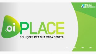 Oi oficializa lançamento do Oi Place e reforça nova estratégia