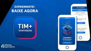 TIM + Vantagens ultrapassa 1,3 milhão de downloads