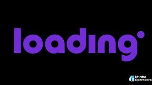 Loading: veja quando, onde e como assistir a estreia do novo canal