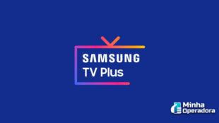 Samsung TV Plus ganha mais três novos canais