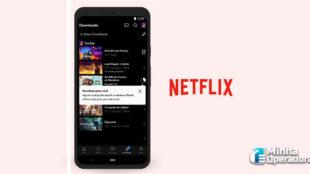 Netflix anuncia melhoria no aplicativo para celular